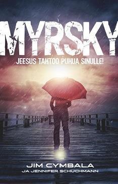 MYRSKY - JEESUS TAHTOO PUHUA SINULLE! - JIM CYMBALA