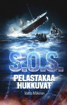 S.O.S. PELASTAKAA HUKKUVAT - VOITTO MÄKINEN