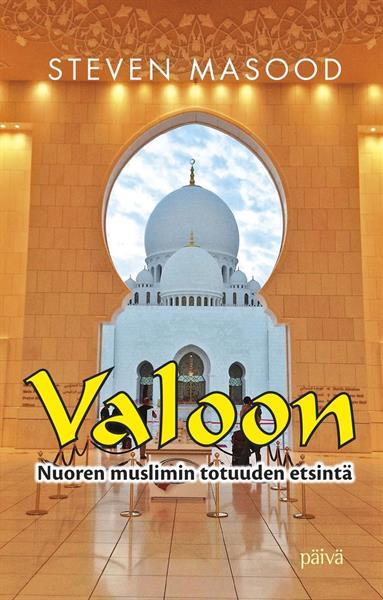 VALOON - NUOREN MUSLIMIN TOTUUDEN ETSINTÄ - STEVEN MASOOD