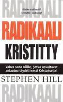 RADIKAALI KRISTITTY - STEPHEN HILL