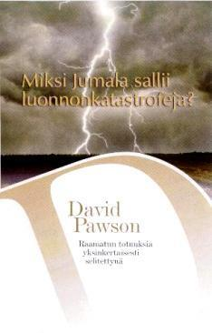 MIKSI JUMALA SALLII LUONNONKATASTROFEJA? - DAVID PAWSON