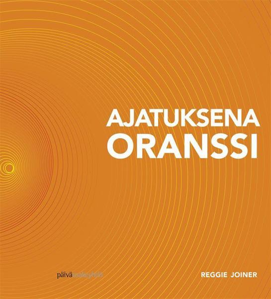 AJATUKSENA ORANSSI - REGGIE JOINER