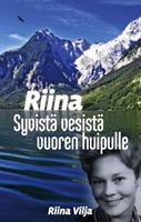 RIINA - SYVISTÄ VESISTÄ VUOREN HUIPULLE - RIINA VILJA