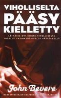VIHOLLISELTA PÄÄSY KIELLETTY - JOHN BEVERE