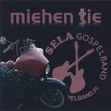 SELA GOSPELBAND - MIEHEN TIE CD