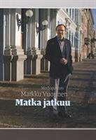 MATKA JATKUU - MARKKU VUORINEN