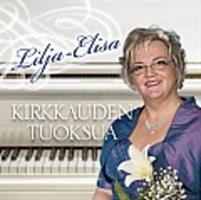 LILJA-ELISA - KIRKKAUDEN TUOKSUA CD