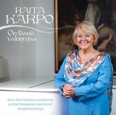 RAITA KARPO - ON LÄSNÄ VALONMAA CD