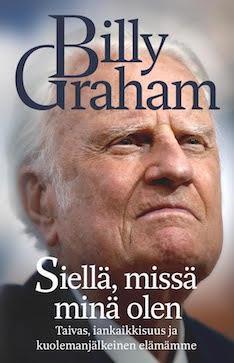 SIELLÄ MISSÄ MINÄ OLEN - BILLY GRAHAM
