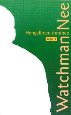 HENGELLINEN IHMINEN OSA 3 - WATCHMAN NEE