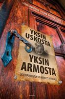 YKSIN USKOSTA YKSIN ARMOSTA - LEEVI LAUNONEN & ELINA RAUTIO