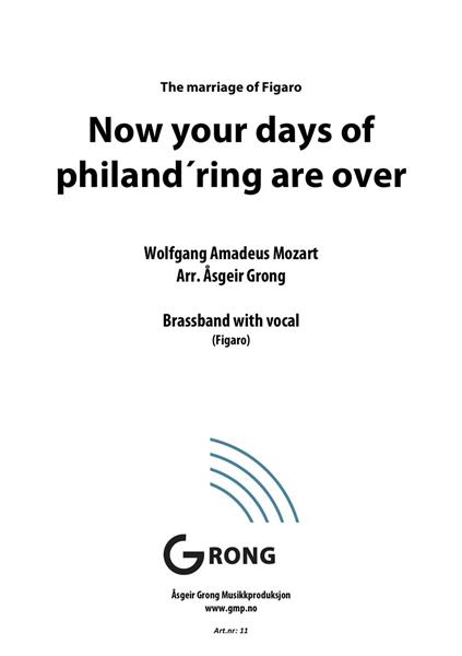 Now your day of philand´ring are over