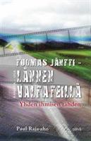 TUOMAS JÄNTTI-LÄNNEN VALTATEILLÄ - PAUL RAJA-AHO