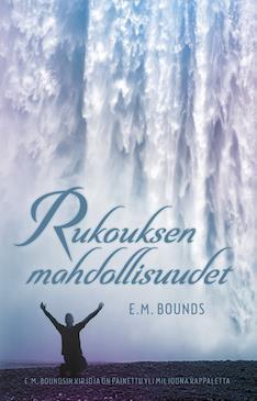 RUKOUKSEN MAHDOLLISUUDET - E.M.BOUNDS