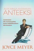 AUTA MINUA ANTAMAAN ANTEEKSI - JOYCE MEYER