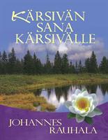KÄRSIVÄN SANA KÄRSIVÄLLE - JOHANNES RAUHALA