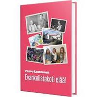 EVANKELISTAKOTI ELÄÄ!  - PAAVO RAUSKANEN
