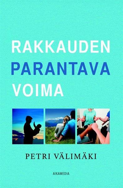 RAKKAUDEN PARANTAVA VOIMA - PETRI VÄLIMÄKI
