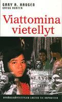VIATTOMINA VIETELLYT - GARY A.HAUGEN & GREGG HUNTER